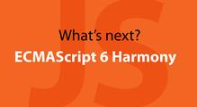 Что EcmaScript грядущий нам готовит?