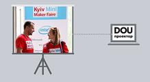 DOU Проектор: Kyiv Maker Faire— как вУкраине развивается мейкерство