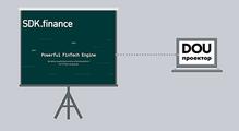 DOU Проектор: SDK.finance— FinTech платформа для разработчиков финансовых итранзакционных сервисов