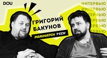 Григорий Бакунов (bobuk)— опереезде вКиев, работе CTO вParimatch Tech иособенностях украинскогоИТ