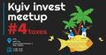 Kyiv Invest Meetup 4