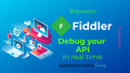 "Воркшоп ""Fiddler - Debug your API in real time"""