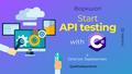 """Воркшоп """"Start API testing with С#"""""""
