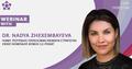 Webinar with Dr. Nadya Zhexembayeva
