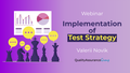 Webinar: Implementation of Test Strategy