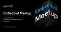 Embedded Meetup | Ajax Systems