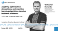 """Мітап """"Applying optimization, simulations and machine learning algorithms to solve business problems"""""""