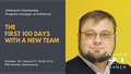 "Лекция ""The first 100 days with a new team"""