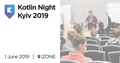 Kotlin Night Kyiv 2019