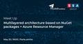 """Meet Up """"Модуляризация приложения с помощью NuGET + Azure Resource Manager"""""""