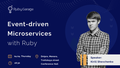 "Лекція ""Event-driven Microservices with Ruby"""
