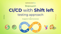 "Воркшоп ""CI/CD with Shift left testing approach"""
