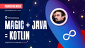 Provectus Week: Magic + Java = Kotlin