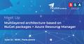 """Митап  """"Модуляризация приложения с помощью NuGET + Azure Resource Manager"""""""