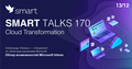Smart Talks 170: Cloud Transformation