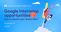 Google internship opportunities: how to receive your dream offer?