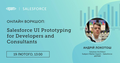 Salesforce Workshop: UI Prototyping for Developers and Consultants
