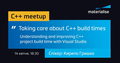 "Онлайн лекція ""Taking care about C++ build times"""