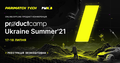 ProductCamp Ukraine Summer'21