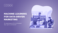 "Лекція ""Machine Learning for Data-Driven Marketing"""