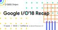 Google I/O'18 Recap