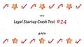 Legal Startup Crash Test #24