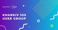 Kharkiv iOS User Group #2
