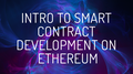 """MeetUp """"Intro to Smart Contracts Development on Ethereum"""""""