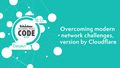 Overcoming modern network challenges, version by Cloudflare