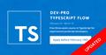 Dev-Pro TypeScript Flow