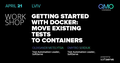 Workshop: Getting started with Docker: move existing tests to container!