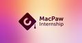Літнє стажування –MacPaw Internship 2021