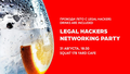 Legal Hackers Networking Party