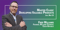 Fred Williams: Mini-Maximal Valuable Products