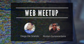 Web Meetup — special guest: Google Developer Expert Diego De Granda