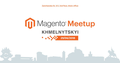 Magento Meetup & Contribution Day in Khmelnytskyi