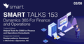 Smart Talks 153: Dynamics 365 For Finance and Operation