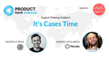 ProductTank Odessa: It's Cases Time