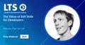 LTS Webinar: The Value of Soft Skills for Developers