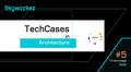 TechCases in Architecture #5