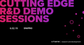 Cutting Edge - R&D demo sessions: Science, Interactive, Things