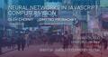 """MeetUp """"Neural Network In JavaScript"""""""