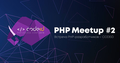 CODEiD – PHP MeetUP #2