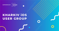 Kharkiv iOS User Group #5