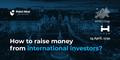 "MeetUp ""How to Raise Money from International Investors"""