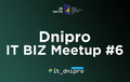 Dnipro IT Biz Meetup #6
