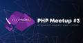 CODEiD – PHP MeetUP #3