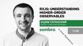 "Meetup ""RxJs: Understanding Higher-Order Observables"""