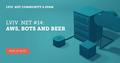 Lviv .NET #15: AWS, Bots & Beer