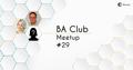 BA Club Meetup #29